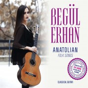 Begül Erhan: Anatolian Folk Songs - CD