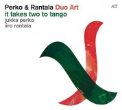 Jukka Perko, Iiro Rantala: It Takes Two To Tango - CD