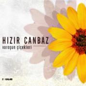 Hızır Canbaz: Varoşun Çiçekleri - CD
