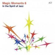 """Çeşitli Sanatçılar: Magic Moments 6 """"In The Spirit of Jazz"""" - CD"""