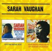 Sarah Vaughan: You're Mine You + The Explosive Side Of Sarah Vaughan - CD