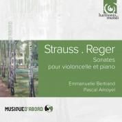 Emmanuelle Bertrand, Pascal Amoyel: Richard Strauss /Max Reger: Sonatas for violoncello and piano - CD