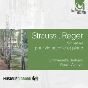 Emmanuelle Bertrand, Pascal Amoyel: Richard Strauss /Max Reger: Sonatas for violoncello and piano - CD