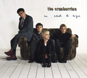 The Cranberries: No Need To Argue (Deluxe Edition) - Plak