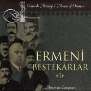 Çeşitli Sanatçılar: Ermeni Bestekarlar 1 - CD