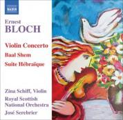 Zina Schiff: Bloch: Violin Concerto / Baal Shem / Suite Hebraique - CD