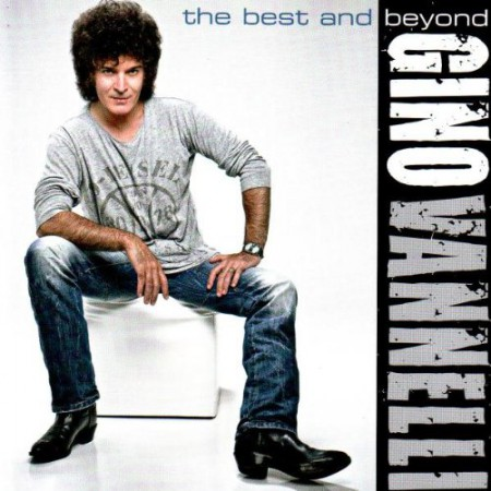 Gino Vannelli: The Best and Beyond - Plak