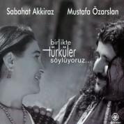 Sabahat Akkiraz, Mustafa Özarslan: Birlikte Türkü Söylüyoruz - CD