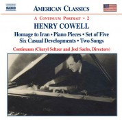 Cowell: Homage To Iran / Piano Pieces / Set of Five / Six Casual Developments / Two Songs - CD