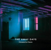The Away Days: Dreamed at Dawn - CD