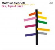 Matthias Schriefl: Six, Alps and Jazz - CD