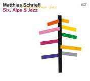 Matthias Schriefl: Six, Alps and Jazz - CD