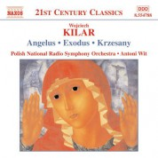 Kilar: Angelus / Exodus / Krzesany - CD
