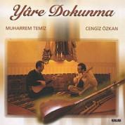 Muharrem Temiz, Cengiz Özkan: Yare Dokunma - CD