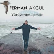 Ferman Akgül: Yürüyorum İçimde - CD
