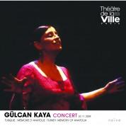Gülcan Kaya: Turquie: Memoire D'Anatolie I Turkey: Memory of Anatolia - CD