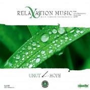 Çeşitli Sanatçılar: Relaxation Music - Umut - CD
