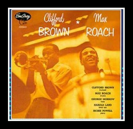 Clifford Brown & Max Roach - CD