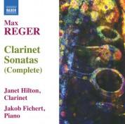 Janet Hilton: Reger: Clarinet Sonatas (Complete) - CD