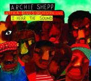 Archie Shepp, Attica Blues Orchestra: I Hear the Sound - CD