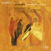 Netherlands Radio Choir, Netherlands Radio Chamber Philharmonic, Celso Antunes, James MacMillan: James MacMillan: Visitatio Sepulchri - SACD
