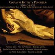 Le Poéme Harmonique, Vincent Dumestre: Giovanni Battista Pergolesi- Stabat Mater & Musica Napoletana per la festa della Vergine dei Sette Dolori - CD