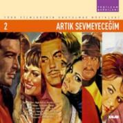 Çeşitli Sanatçılar: Yeşilçam Şarkıları 2 - Artık Sevmeyeceğim - CD