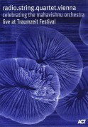 radio.string.quartet.vienna: Celebrating The Mahavishnu Orchestra live at Traumzeit Festival - DVD