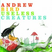 Andrew Bird: Useless Creatures - CD