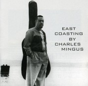 Charles Mingus: East Coasting + 3 Bonus Tracks - CD