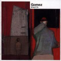 Gomez: Bring It on - Plak