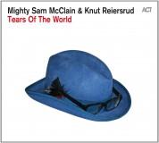 Mighty Sam McClain, Knut Reiersrud: Tears of the World - CD