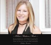 Barbra Streisand: What Matters Most Barbra Streisand Sings - CD