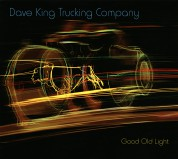 Dave King Trucking Company: Good Old Light - CD