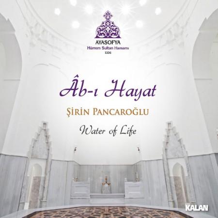 Şirin Pancaroğlu: Ab-ı Hayat - CD