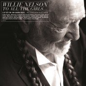 Willie Nelson: To All The Girls... - Plak