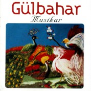Gülbahar: Musikâr - CD