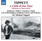 Sir Michael Tippett: Tippett, M.: Child of Our Time (A) - CD