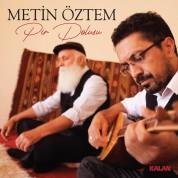 Metin Öztem: Pir Dolusu - CD