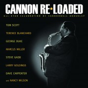 Tom Scott: Cannon Re-Loaded: An All-Star Celebration Of Cannonball Adderley - CD