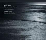 Juliane Banse, Aleksandar Madzar: Tief in der Nacht - Alban Berg / Karl Amadeus Hartmann - CD