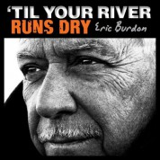 Eric Burdon: Til Your River Runs Dry - Plak