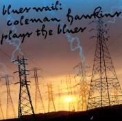 Coleman Hawkins: Blues Wail: Coleman Hawkins Plays the Blues - CD