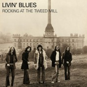 Livin' Blues: Rocking At The Tweed Mill - Plak