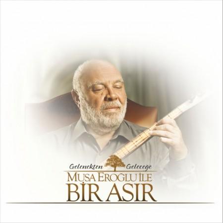 Musa Eroğlu, Çeşitli Sanatçılar: Musa Eroğlu ile Bir Asır - Plak