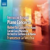 Roberto Cappello: Busoni: Piano Concerto - CD