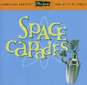 Çeşitli Sanatçılar: Space Capades - Atomic Age Audities and Hi Fi Hi Jinks - CD