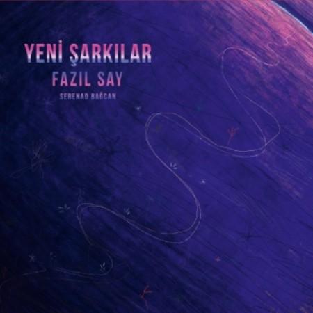 Fazıl Say, Serenad Bağcan: Yeni Şarkılar - Plak