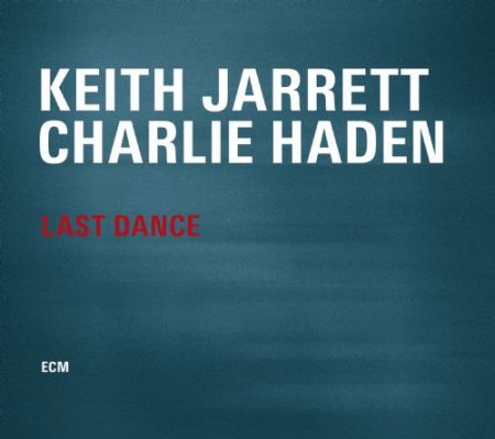Keith Jarrett, Charlie Haden: Last Dance - CD