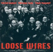 Mark Nauseef, Miroslav Tadic, Michel Godard: Loose Wires - CD